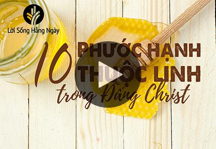 10 Phước Hạnh Thuộc Linh Trong Đấng Christ